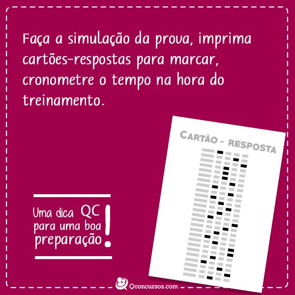 Faça a simulação da prova, imprima cartões-respostas para marcar, cronometre o tempo na hora do treinamento.