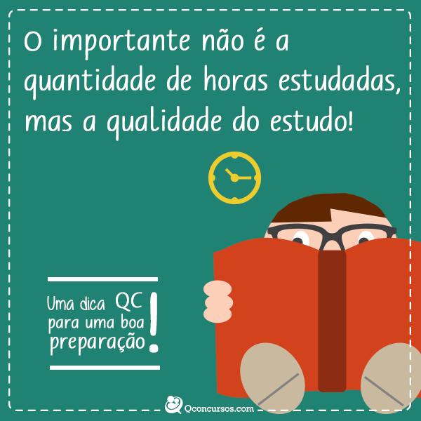 O importante não é a quantidade de horas estudadas, mas a qualidade do estudo!