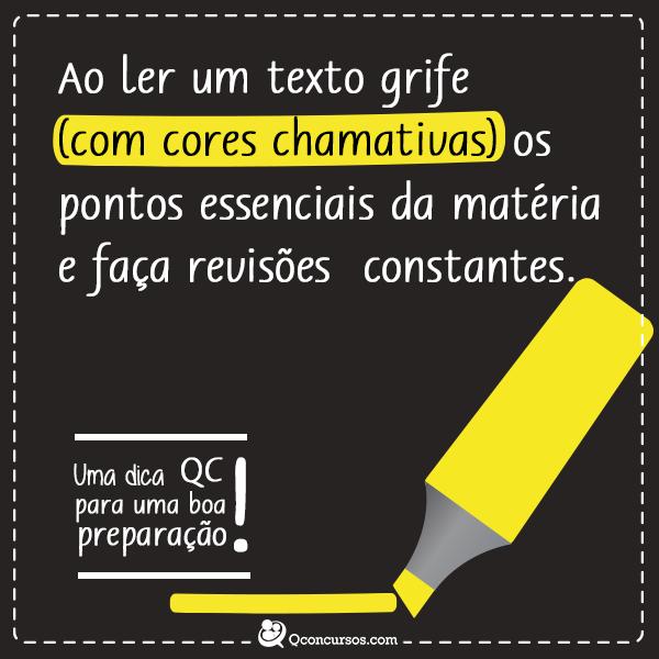 Ao ler um texto grife (com cores chamativas) os pontos essenciais da matéria e faça revisões constantes